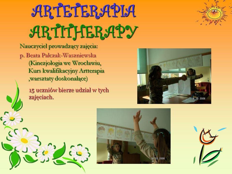 ARTETERAPIA ARTITHERAPY Nauczyciel prowadzący zajęcia: p.