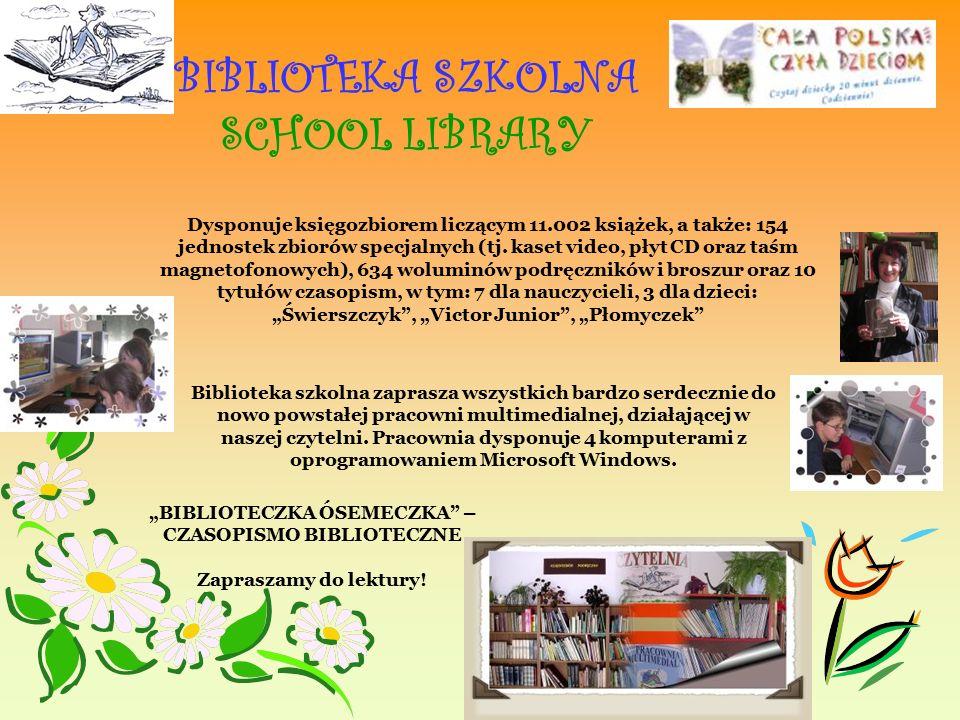 BIBLIOTEKA SZKOLNA SCHOOL LIBRARY Dysponuje księgozbiorem liczącym 11.002 książek, a także: 154 jednostek zbiorów specjalnych (tj.
