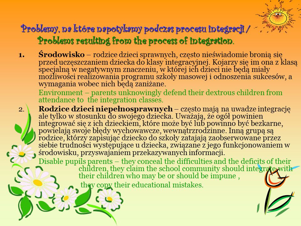 Problemy, na które napotykamy podczas procesu integracji / Problems resulting from the process of integration.