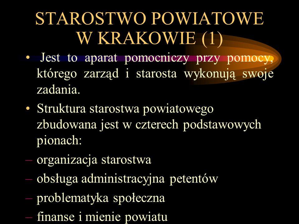 STAROSTWO POWIATOWE W KRAKOWIE (1) Jest to aparat pomocniczy przy pomocy, którego zarząd i starosta wykonują swoje zadania. Struktura starostwa powiat