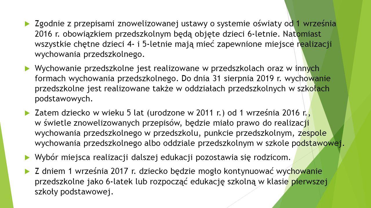  Zgodnie z przepisami znowelizowanej ustawy o systemie oświaty od 1 września 2016 r.