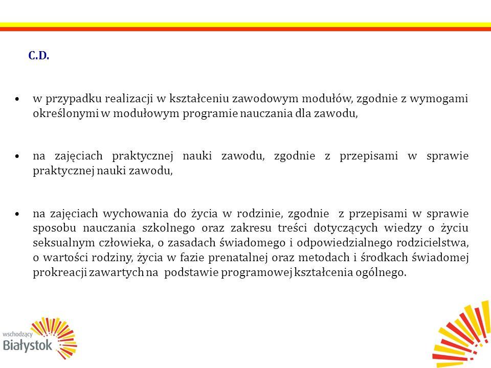 C.D. w przypadku realizacji w kształceniu zawodowym modułów, zgodnie z wymogami określonymi w modułowym programie nauczania dla zawodu, na zajęciach p