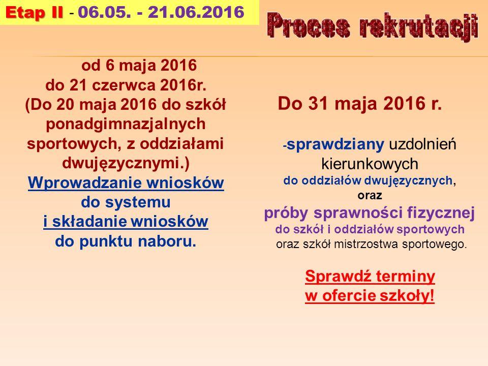 Do 31 maja 2016 r. - sprawdziany uzdolnień kierunkowych do oddziałów dwujęzycznych, oraz próby sprawności fizycznej do szkół i oddziałów sportowych or