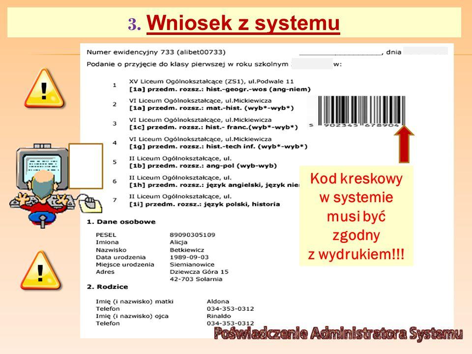 3. Wniosek z systemu Kod kreskowy w systemie musi być zgodny z wydrukiem!!! PODANIE