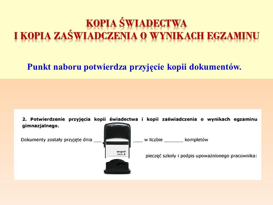 Punkt naboru potwierdza przyjęcie kopii dokumentów.