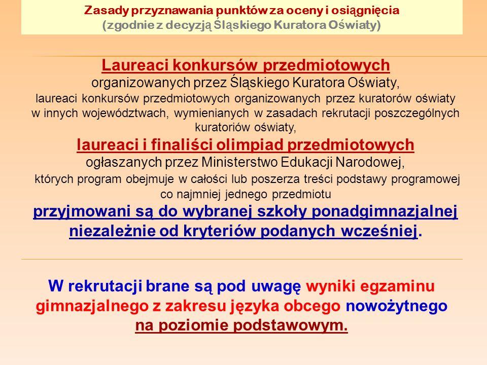 Zasady przyznawania punktów za oceny i osi ą gni ę cia (zgodnie z decyzj ą Ś l ą skiego Kuratora O ś wiaty) Laureaci konkursów przedmiotowych organizo