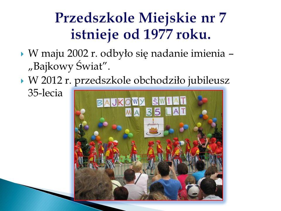""" W maju 2002 r. odbyło się nadanie imienia – """"Bajkowy Świat ."""