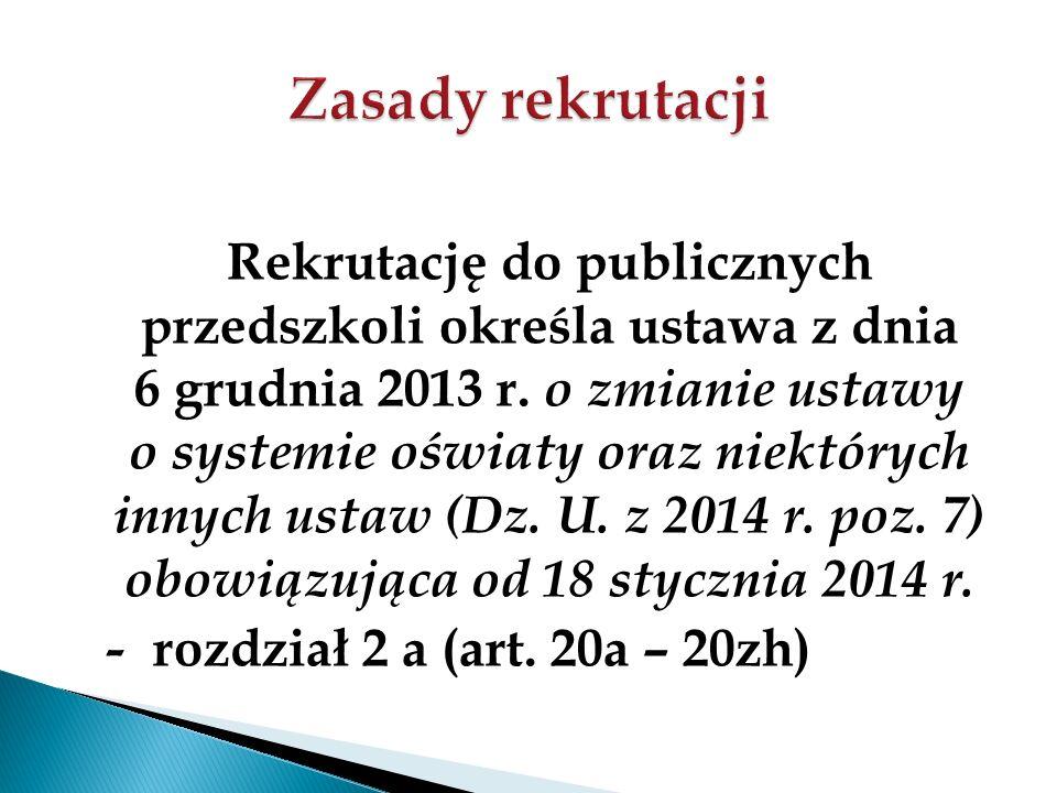 Rekrutację do publicznych przedszkoli określa ustawa z dnia 6 grudnia 2013 r.