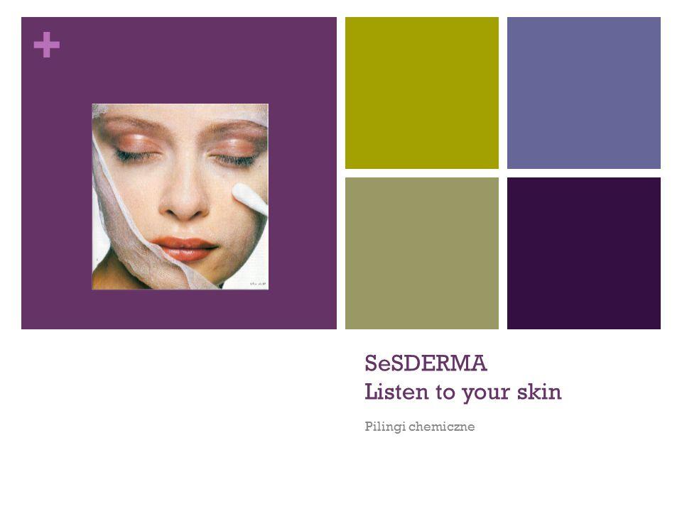 + SeSDERMA listen to your skin nowa generacja pilingów  Preparaty przygotowuj ą ce skór ę do zabiegu  Gama SPA  Gama Pyruvic  Gama Mandelac  Gama TCA  Gama Salipeel  Gama Sesglicopeel