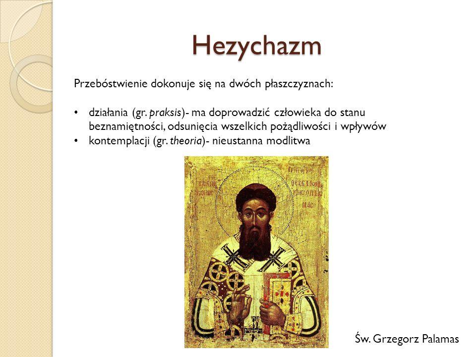 Hezychazm Przebóstwienie dokonuje się na dwóch płaszczyznach: działania (gr.