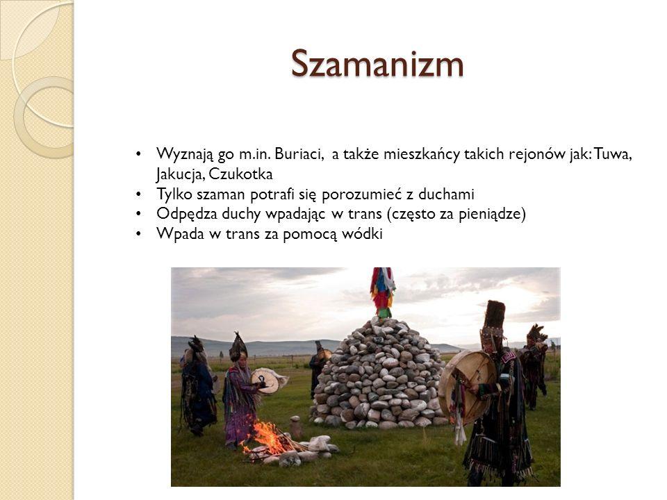 Szamanizm Wyznają go m.in.