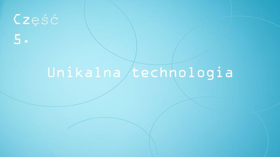 Unikalna technologia Część 5.
