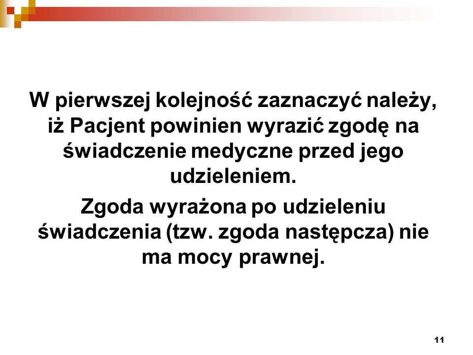 W pierwszej kolejność zaznaczyć należy, iż Pacjent powinien wyrazić zgodę na świadczenie medyczne przed jego udzieleniem.