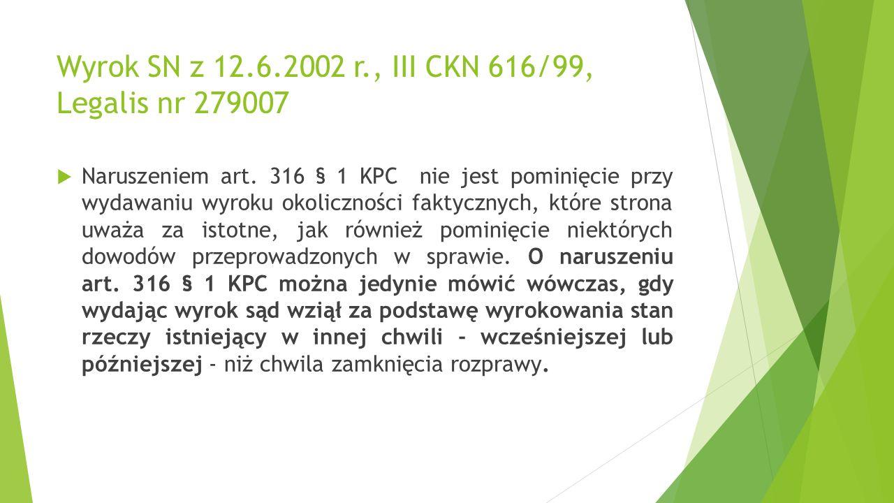 Wyrok SN z 12.6.2002 r., III CKN 616/99, Legalis nr 279007  Naruszeniem art.
