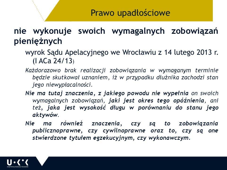 nie wykonuje swoich wymagalnych zobowiązań pieniężnych wyrok Sądu Apelacyjnego we Wrocławiu z 14 lutego 2013 r.
