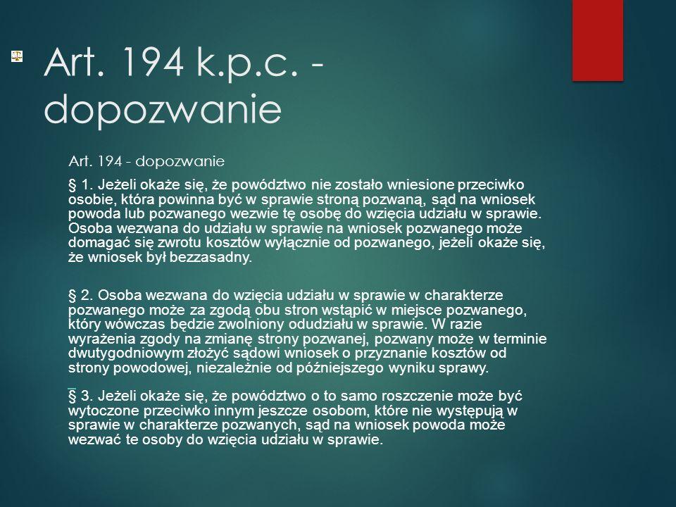 Art. 194 k.p.c. - dopozwanie Art. 194 - dopozwanie § 1.