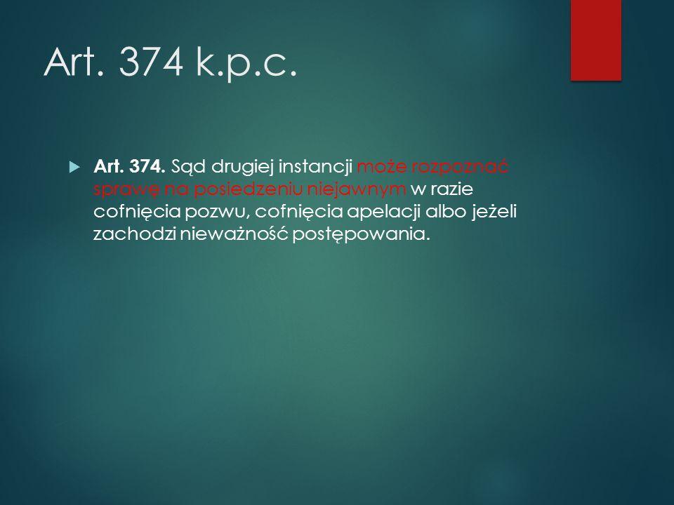 Art. 374 k.p.c.  Art. 374.