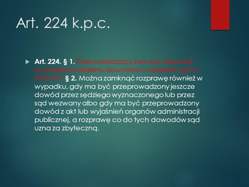 Art. 224 k.p.c.  Art. 224. § 1.