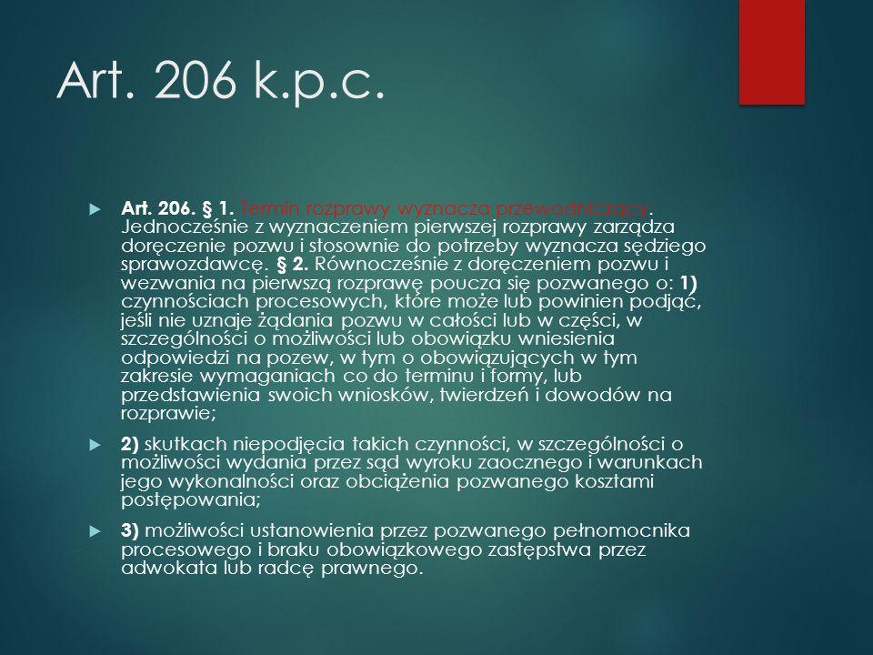 Art. 206 k.p.c.  Art. 206. § 1. Termin rozprawy wyznacza przewodniczący.