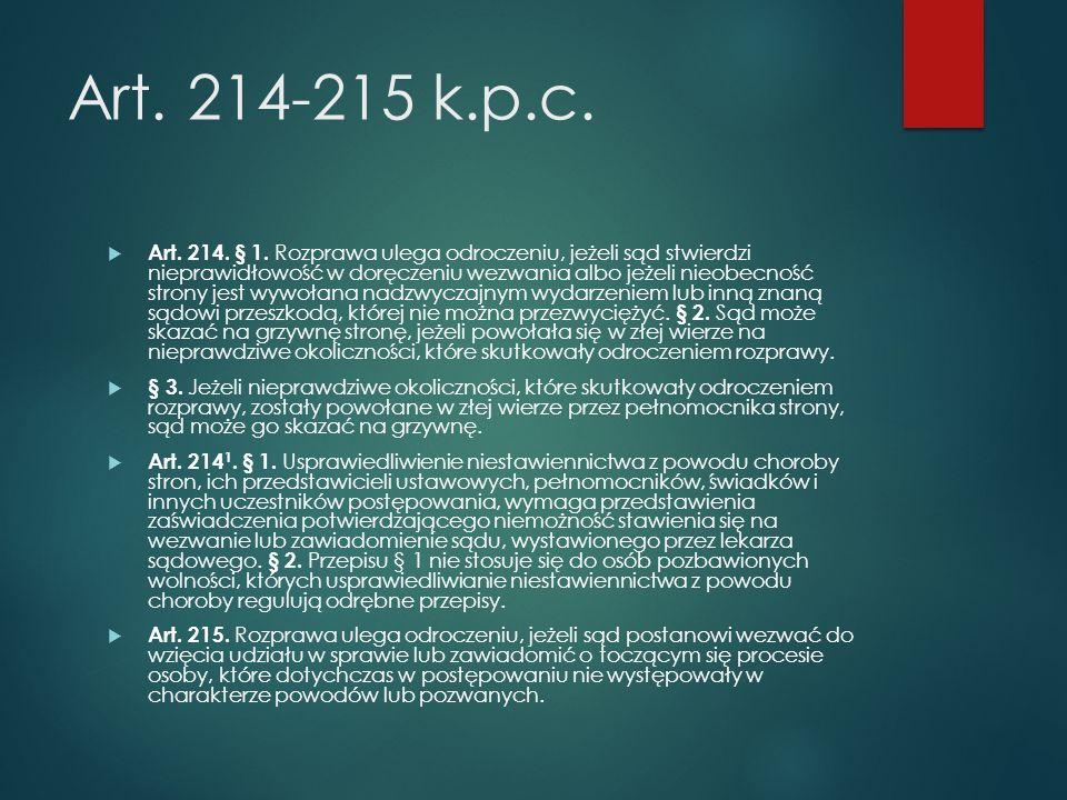 Art. 214-215 k.p.c.  Art. 214. § 1.
