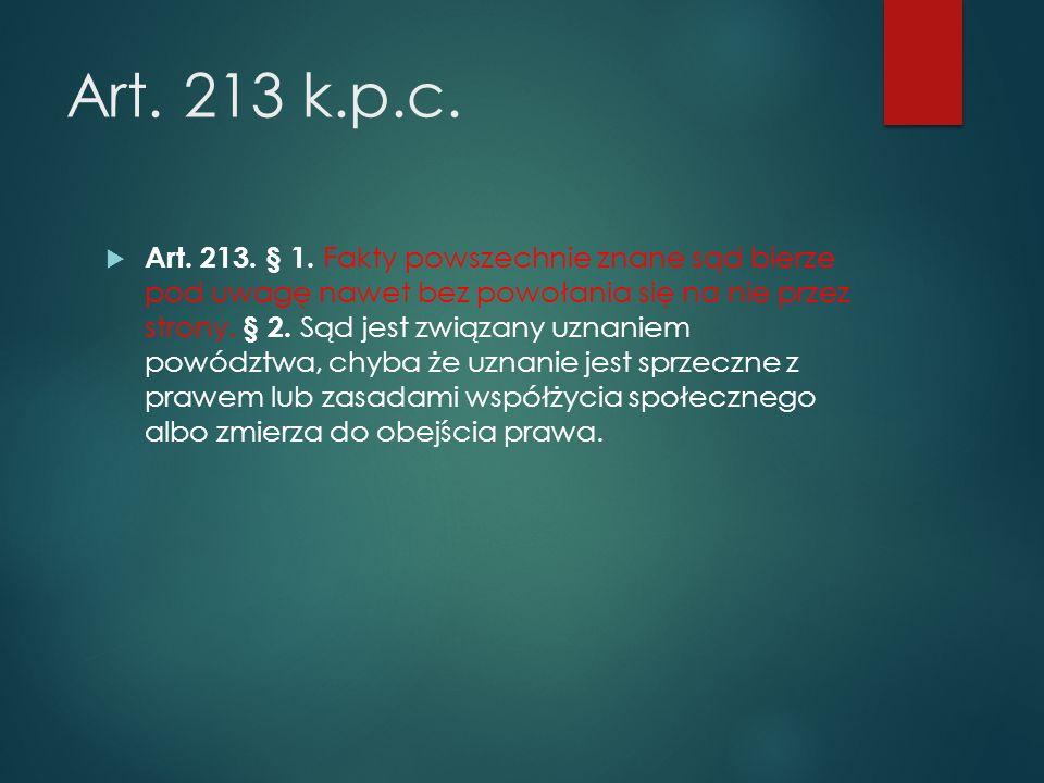 Art. 213 k.p.c.  Art. 213. § 1.