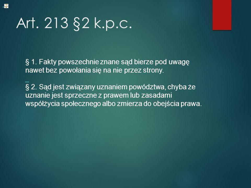 Art. 213 §2 k.p.c. § 1.
