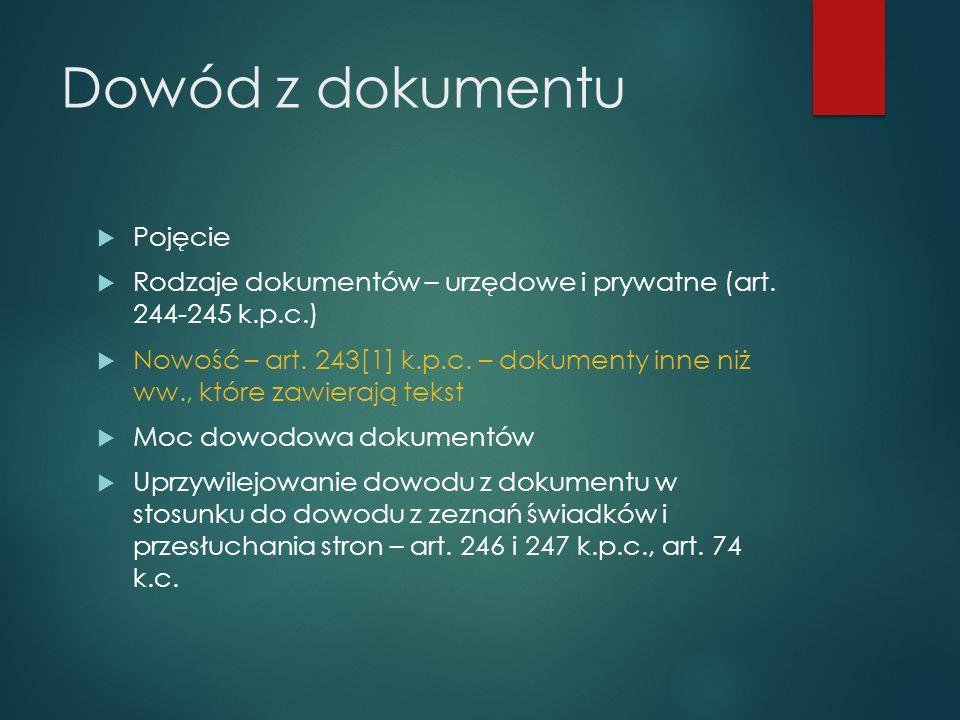 Dowód z dokumentu  Pojęcie  Rodzaje dokumentów – urzędowe i prywatne (art.