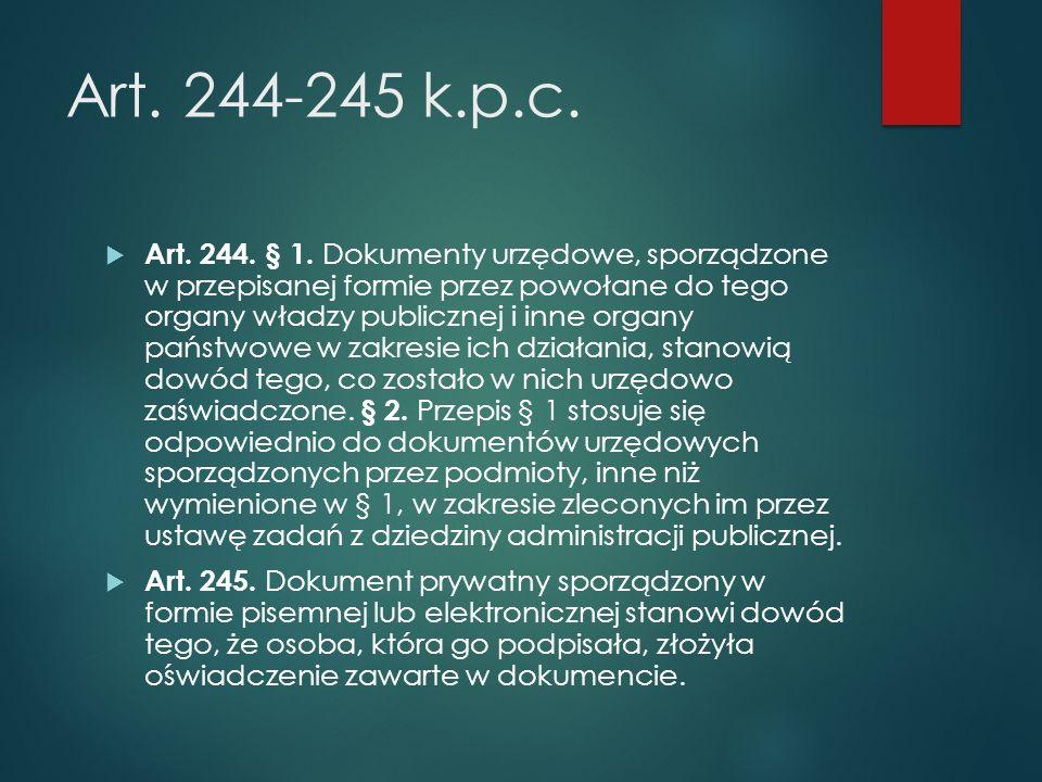 Art. 244-245 k.p.c.  Art. 244. § 1.