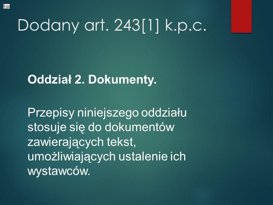 Dodany art. 243[1] k.p.c. Oddział 2. Dokumenty.