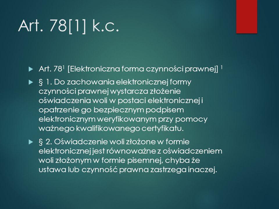 Art. 78[1] k.c.  Art. 78 1 [Elektroniczna forma czynności prawnej] 1  § 1.
