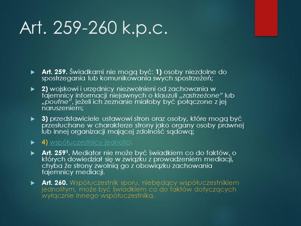Art. 259-260 k.p.c.  Art. 259.