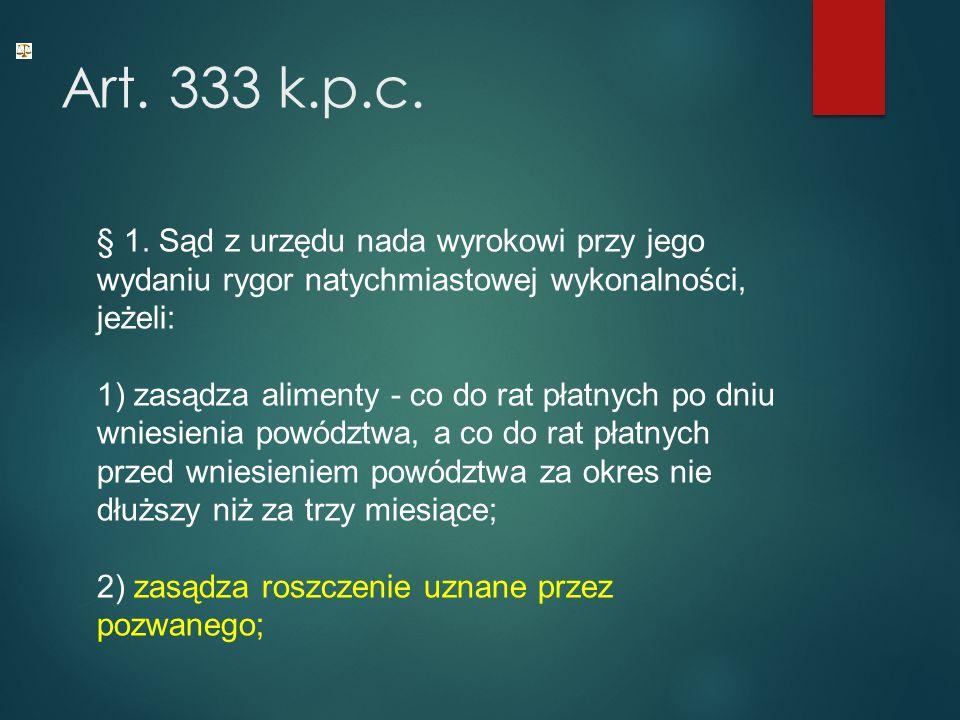 Art. 333 k.p.c. § 1.