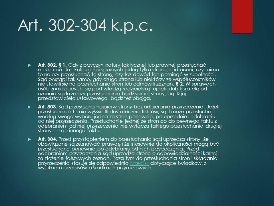 Art. 302-304 k.p.c.  Art. 302. § 1.