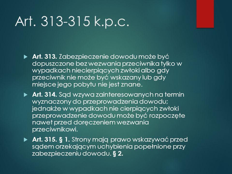 Art. 313-315 k.p.c.  Art. 313.