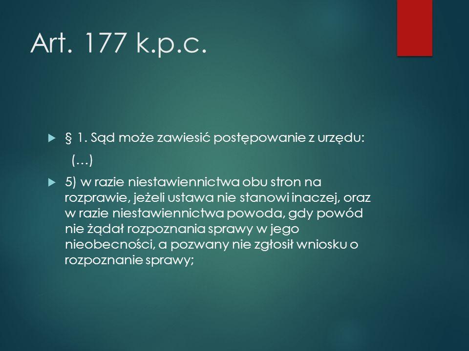 Art. 177 k.p.c.  § 1.