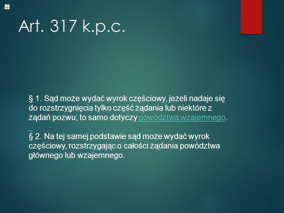 Art. 317 k.p.c. § 1.
