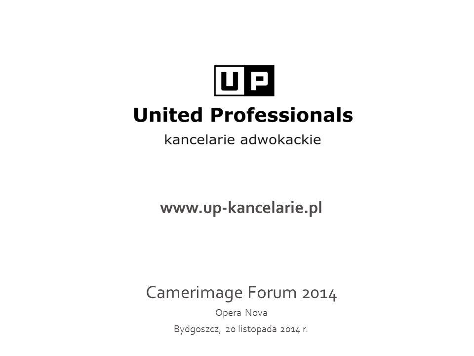 www.up-kancelarie.pl Camerimage Forum 2014 Opera Nova Bydgoszcz, 20 listopada 2014 r.