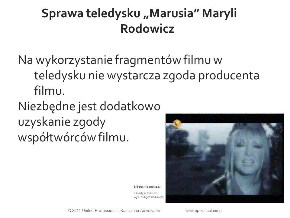 """Sprawa teledysku """"Marusia Maryli Rodowicz Na wykorzystanie fragmentów filmu w teledysku nie wystarcza zgoda producenta filmu."""