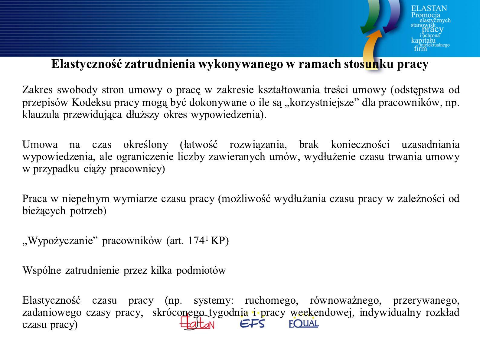 Elastyczność zatrudnienia wykonywanego w ramach stosunku pracy Zakres swobody stron umowy o pracę w zakresie kształtowania treści umowy (odstępstwa od