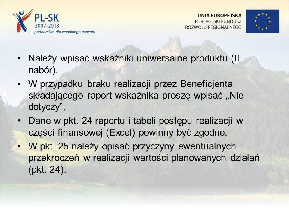 """Należy wpisać wskaźniki uniwersalne produktu (II nabór), W przypadku braku realizacji przez Beneficjenta składającego raport wskaźnika proszę wpisać """"Nie dotyczy , Dane w pkt."""