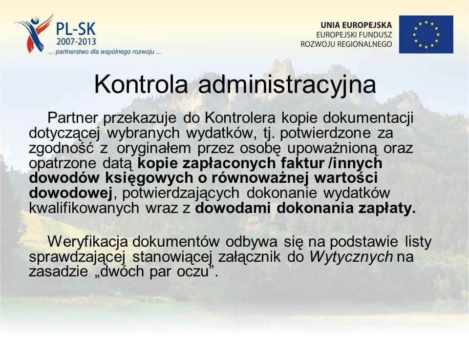 Kontrola administracyjna Partner przekazuje do Kontrolera kopie dokumentacji dotyczącej wybranych wydatków, tj. potwierdzone za zgodność z oryginałem