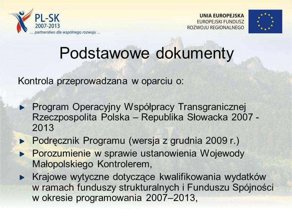 Podstawowe dokumenty Kontrola przeprowadzana w oparciu o: Program Operacyjny Współpracy Transgranicznej Rzeczpospolita Polska – Republika Słowacka 200
