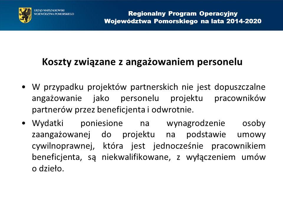 Koszty związane z angażowaniem personelu W przypadku projektów partnerskich nie jest dopuszczalne angażowanie jako personelu projektu pracowników partnerów przez beneficjenta i odwrotnie.