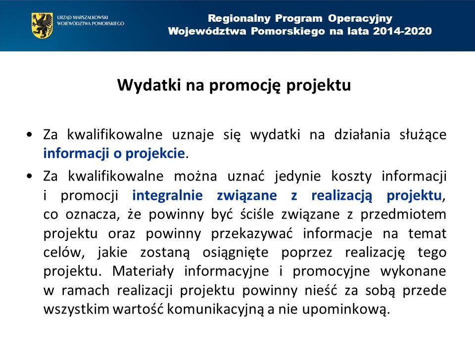 Wydatki na promocję projektu Za kwalifikowalne uznaje się wydatki na działania służące informacji o projekcie.