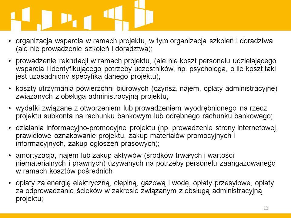 organizacja wsparcia w ramach projektu, w tym organizacja szkoleń i doradztwa (ale nie prowadzenie szkoleń i doradztwa); prowadzenie rekrutacji w rama