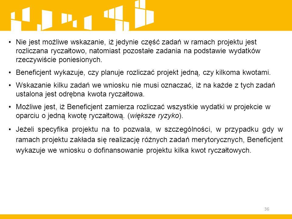 Nie jest możliwe wskazanie, iż jedynie część zadań w ramach projektu jest rozliczana ryczałtowo, natomiast pozostałe zadania na podstawie wydatków rze