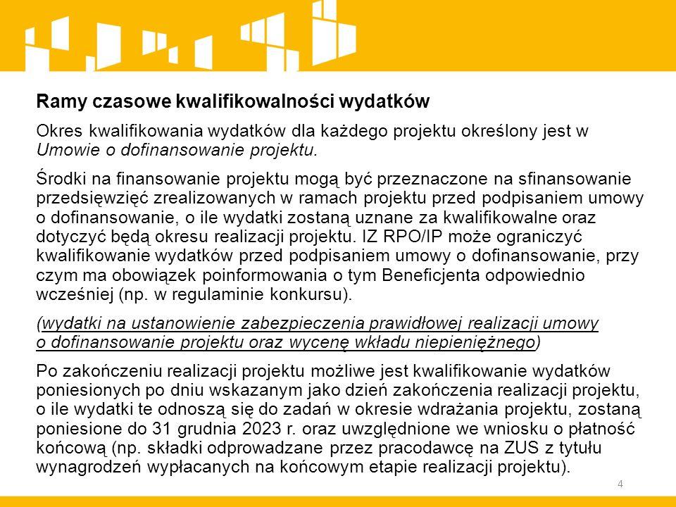 Warunki kwalifikowalności wydatków:  został faktycznie poniesiony w okresie wskazanym w Umowie o dofinansowanie projektu,  jest zgodny z obowiązującymi przepisami prawa unijnego oraz prawa krajowego, w tym przepisami regulującymi udzielanie pomocy publicznej, jeśli mają zastosowanie,  jest zgodny z RPO WL i SZOOP,  został uwzględniony w budżecie projektu, z zastrzeżeniem zapisów podrozdziału 1.7 Wytycznych,  został poniesiony zgodnie z postanowieniami Umowy o dofinansowanie projektu,  jest niezbędny do realizacji celów projektu i został poniesiony w związku z realizacją projektu,  został dokonany w sposób przejrzysty, racjonalny i efektywny, z zachowaniem zasad uzyskiwania najlepszych efektów z danych nakładów, z uwzględnieniem zapisów niniejszego podrozdziału, 5