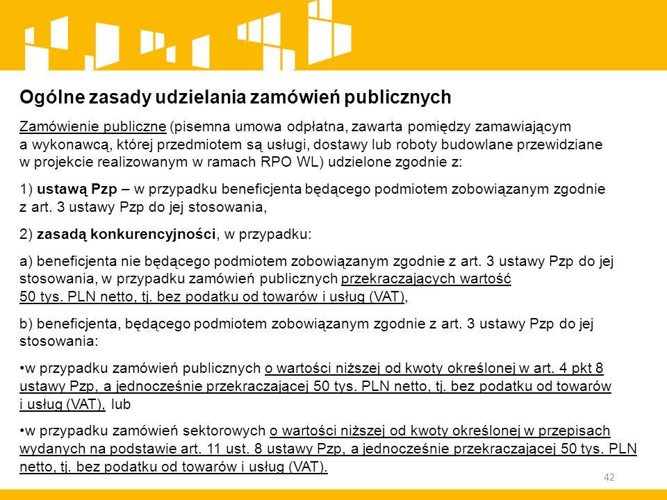 Ogólne zasady udzielania zamówień publicznych Zamówienie publiczne (pisemna umowa odpłatna, zawarta pomiędzy zamawiającym a wykonawcą, której przedmio