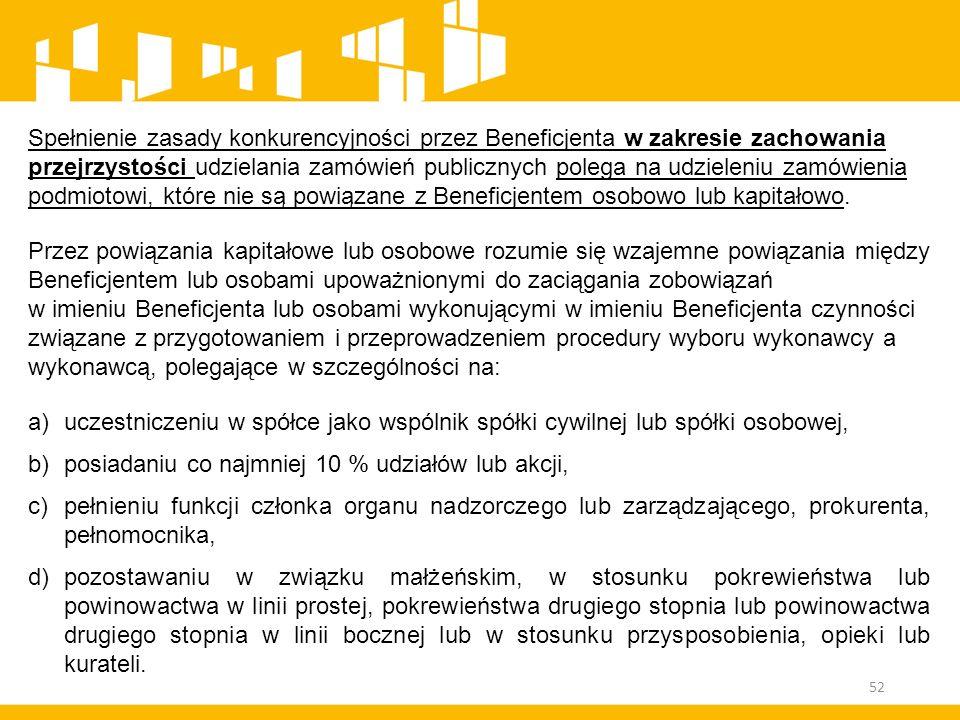 Spełnienie zasady konkurencyjności przez Beneficjenta w zakresie zachowania przejrzystości udzielania zamówień publicznych polega na udzieleniu zamówi