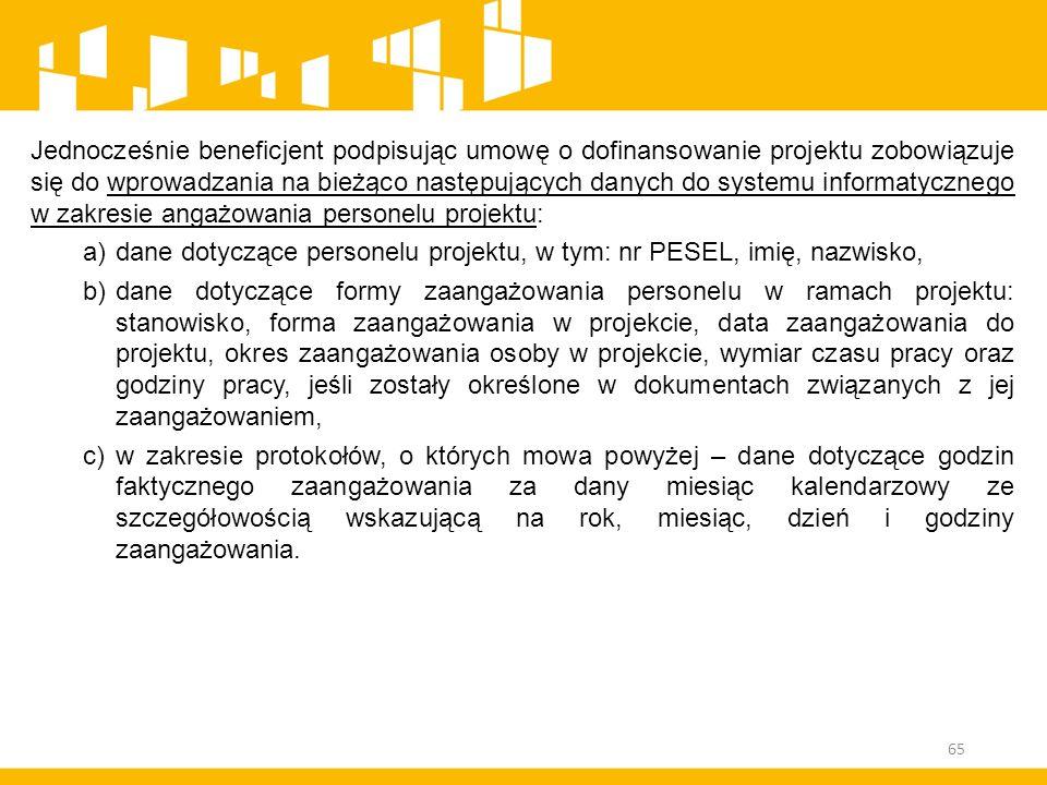 Jednocześnie beneficjent podpisując umowę o dofinansowanie projektu zobowiązuje się do wprowadzania na bieżąco następujących danych do systemu informa